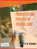 Principles and Practice of Critical Care, Verma, P. K., 190479890X