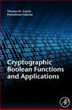 Cryptographic Boolean Functions and Applications, Cusick, Thomas W. and Stanica, Pantelimon, 0123748909