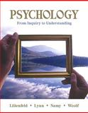 Psychology : From Inquiry to Understanding, Lilienfeld, Scott O. and Woolf, Nancy J., 0205608906