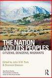 The Nation and Its Peoples : Citizens, Denizens, Migrants, , 041565890X