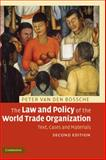 The Law and Policy of the World Trade Organization : Text, Cases and Materials, Van den Bossche, Peter, 0521898900
