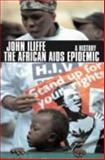 The African AIDS Epidemic : A History, Iliffe, John, 0852558902