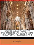 Études Élémentaires et Progressives de la Parole de Dieu, Louis Burnier, 1146348908