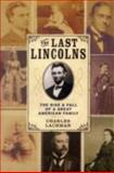 The Last Lincolns, Charles Lachman, 1402758901