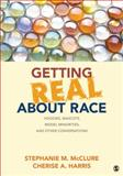 Getting Real about Race 9781452258904