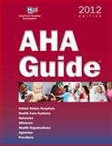 AHA Guide, 2012 edition on CD : A Directory of Hospitals, Health Care Systems, and Agencies, Health Forum, 0872588904