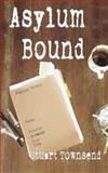 Asylum Bound, Stuart Townsend, 095727890X