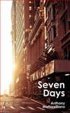 Seven Days, Anthony Mattarelliano, 1477618902