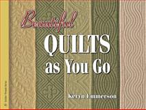 Beautiful Quilts As You Go, Keryn Emmerson, 1574328905