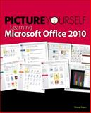 Picture Yourself Learning Microsoft Office 2010, Koers, Diane, 1598638904