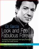 Look and Feel Fabulous Forever, Oz Garcia, 0060988908