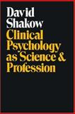 Clinical Psychology as Science and Profession, Shakow, David, 0202308901