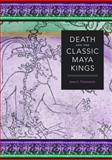 Death and the Classic Maya Kings, Fitzsimmons, James L., 029271890X