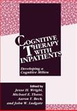 Cognitive Therapy with Inpatients : Developing a Cognitive Milieu, , 0898628903