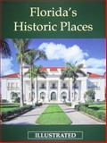 Florida's Illustrated Historical Places, Rocky Publications LLC, 0984518908