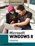 Microsoft® Windows® 8 : Essential, Shelly, Gary B. and Freund, Steven M., 1285168909