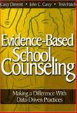 Evidence-Based School Counseling : Making a Difference with Data-Driven Practices, Dimmitt, Carey and Hatch, Trish, 1412948908