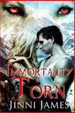 Immortally Torn, Jinni James, 1492218901