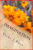 Imagination, Vicki Ross, 1495978907