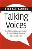 Talking Voices : Repetition, Dialogue, and Imagery in Conversational Discourse, Tannen, Deborah, 0521868904