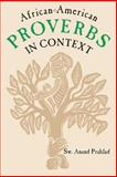 African-American Proverbs in Context, Prahlad, Sw. Anand, 0878058907