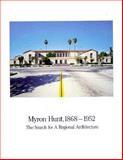 Myron Hunt, 1868 to 1952, , 0912158905