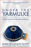 Under the Yarmulke, Solomon Schiff, 1466498900