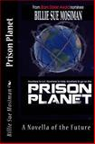 Prison Planet, Billie Mosiman, 1477698906