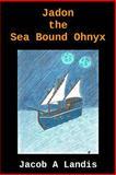 Jadon the Sea Bound Ohnyx, Jacob Landis, 1481938908