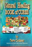 Natural Healing - BOOK of CURES, Terry Cooksey, 148278890X