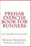 Prehab Exercise Book for Runners, Mr. Michael, Michael Rosengart, NSCA-CSCS, 1490398902
