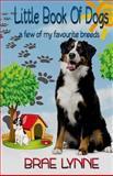 Little Book of Dogs, Brae Lynne, 1499308906