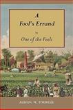 A Fool's Errand : By One of the Fools, Tourgée, Albion Winegar, 157898890X