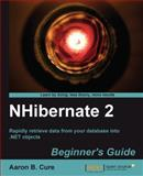 NHibernate 2. X : Rapidly Retrieve Data from Your Database into .NET Objects, Cure, Aaron, 1847198902