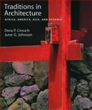 Traditions in Architecture : Africa, America, Asia, and Oceania, Crouch, Dora P. and Johnson, June G., 0195088905