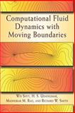 Computational Fluid Dynamics with Moving Boundaries, Shyy, Wei and Rao, Madhukar M., 0486458903