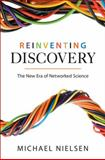 Reinventing Discovery : The New Era of Networked Science, Nielsen, Michael, 0691148902