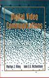 Digital Video Communications, Riley, Martyn J. and Richardson, Iain E. G., 0890068909