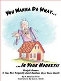 You Wanna Do What in Your House?!, R Maurice Smith, 0981528902