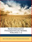 René Descartes' Philosophiche Werke, Rene Descartes and Julius Hermann Kirchmann, 1141808900