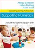 Supporting Numeracy : A Guide for School Support Staff, Compton, Ashley and Fielding, Helen, 1412928907