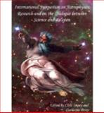 International Symposium on Astrophysics Research and on the Dialogue Between Science and Religion, , 8820968908