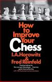 How to Improve Your Chess (Primary), I. A. Horowitz and Fred Reinfeld, 0020288905
