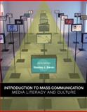 Introduction to Mass Communication : Media Literacy and Culture, Baran, Stanley J., 0073378909