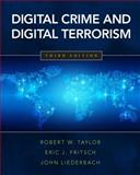 Digital Crime and Digital Terrorism, Taylor, Robert W. and Fritsch, Eric J., 0133458903