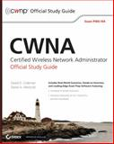 CWNA Certified Wireless Network Administrator Official Study Guide, David D. Coleman and David A. Westcott, 0470438908