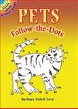 Pets Follow-the-Dots, Barbara Soloff Levy, 0486448908