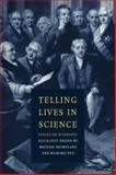 Telling Lives in Science : Essays on Scientific Biography, , 0521088909