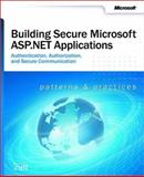 Building Secure Microsoft ASP.NET Applications, Microsoft Official Academic Course Staff and Microsoft Corporation Staff, 0735618909