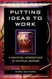 Putting Ideas to Work, Mark Mattern, 0742548902